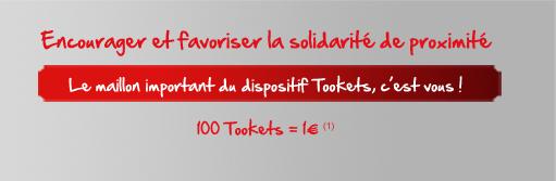 Encourager et favoriser la solidarité de proximité - 100 Tookets = 1€