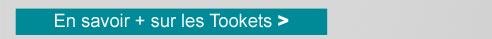En savoir +  sur les Tookets